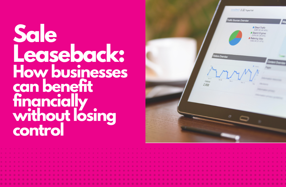 Sale Leaseback (SLB) – How businesses can benefit financially without losing control 2